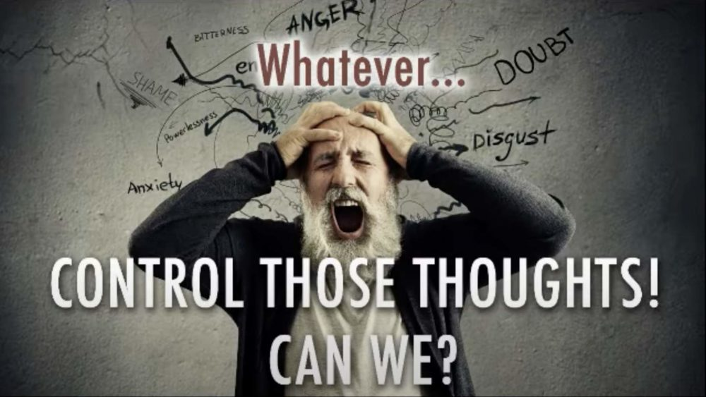 Control Those Thoughts! Can We?